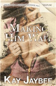 Making Him Wait