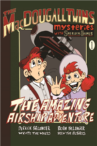 The Amazing Airship Adventure: The MacDougall Twins with Sherlock Holmes Book #1