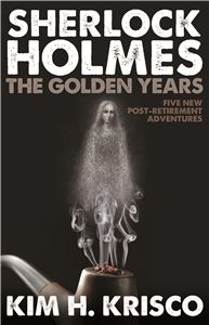 Sherlock Holmes the Golden Years - Five New Post-retirement Adventures