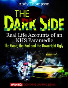 The Dark Side, Real Life Accounts of an NHS Paramedic