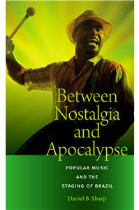 Between Nostalgia and Apocalypse