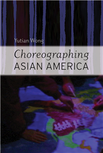 Choreographing Asian America