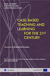 Case Based Teaching and Learning for the 21st Century