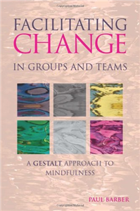 Facilitating Change in Groups and Teams