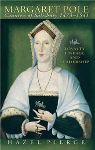 Margaret Pole Countess of Salisbury 1473 - 1541
