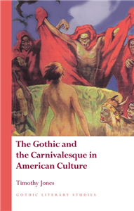 The Gothic and the Carnivalesque in American Culture
