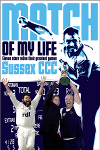 Sussex CCC Match of My Life