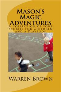 Mason's Magic Adventures