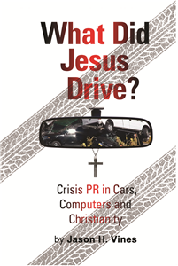 What Did Jesus Drive: Crisis PR in Cars, Computers and Christianity