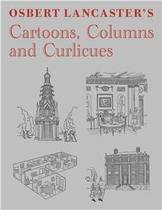 Osbert Lancaster's Cartoons, Columns and Curlicues