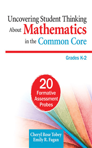 Uncovering Student Thinking About Mathematics in the Common Core, Grades K–2