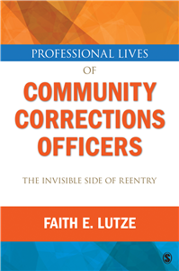 Professional Lives of Community Corrections Officers: The Invisible Side of Reentry