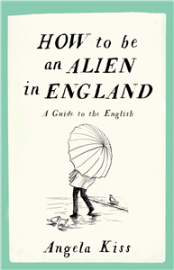 How to be an Alien in England