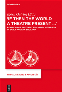 """""""If Then the World a Theatre Present…"""""""