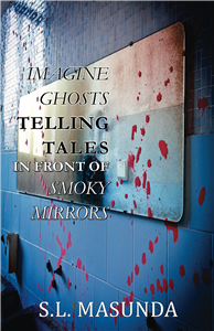 Imagine Ghosts Telling Tales in front of Smoky Mirrors