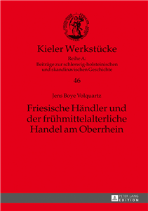 Friesische Haendler und der fruehmittelalterliche Handel am Oberrhein