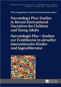 Narratology Plus – Studies in Recent International Narratives for Children and Young Adults / Narratologie Plus – Studien zur Erzaehlweise in aktueller internationaler Kinder- und Jugendliteratur
