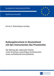 Kulturgueterschutz in Deutschland mit den Instrumenten des Privatrechts
