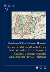 Spanische Staedte und Landschaften in der deutschen (Reise)Literatur / Ciudades y paisajes españoles en la literatura (de viajes) alemana
