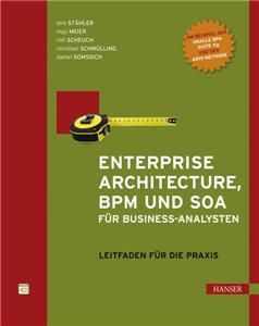 Enterprise Architecture, BPM und SOA für Business-Analysten