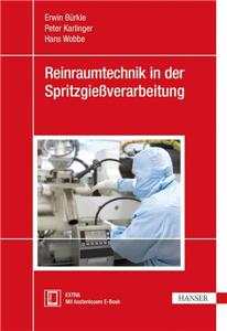 Reinraumtechnik in der Spritzgießverarbeitung