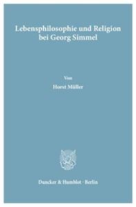 Lebensphilosophie und Religion bei Georg Simmel.