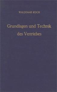 Grundlagen und Technik des Vertriebes.