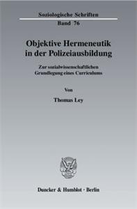 Objektive Hermeneutik in der Polizeiausbildung.
