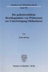 Die polizeirechtliche Beschlagnahme von Wohnraum zur Unterbringung Obdachloser.