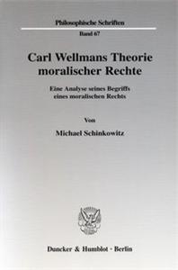Carl Wellmans Theorie moralischer Rechte.