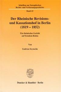 Der Rheinische Revisions- und Kassationshof in Berlin (1819-1852).