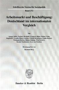 Arbeitsmarkt und Beschäftigung: Deutschland im internationalen Vergleich.