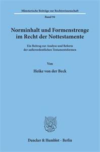 Norminhalt und Formenstrenge im Recht der Nottestamente.