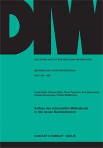 Aufbau des industriellen Mittelstands in den neuen Bundesländern.