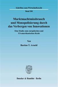 Marktmachtmissbrauch und Monopolisierung durch das Verbergen von Innovationen.
