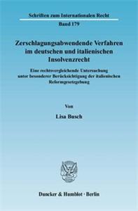 Zerschlagungsabwendende Verfahren im deutschen und italienischen Insolvenzrecht.