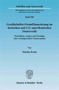 Gesellschafter-Fremdfinanzierung im deutschen und U.S.-amerikanischen Steuerrecht.