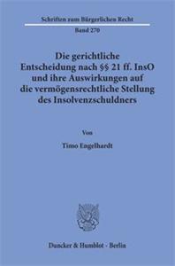 Die gerichtliche Entscheidung nach §§ 21 ff. InsO und ihre Auswirkungen auf die vermögensrechtliche Stellung des Insolvenzschuldners.