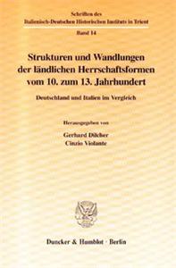 Strukturen und Wandlungen der ländlichen Herrschaftsformen vom 10. zum 13. Jahrhundert.