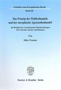 Das Prinzip des Weltfreihandels und der europäische Agraraußenhandel