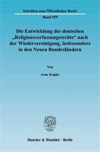 Die Entwicklung des deutschen »Religionsverfassungsrechts« nach der Wiedervereinigung, insbesondere in den Neuen Bundesländern.