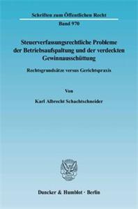 Steuerverfassungsrechtliche Probleme der Betriebsaufspaltung und der verdeckten Gewinnausschüttung.