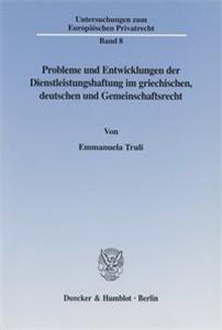 Probleme und Entwicklungen der Dienstleistungshaftung im griechischen, deutschen und Gemeinschaftsrecht.