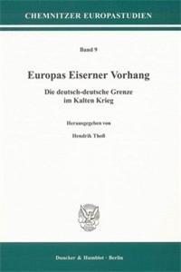 Europas Eiserner Vorhang.