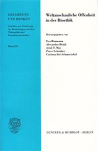 Weltanschauliche Offenheit in der Bioethik.