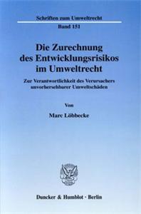 Die Zurechnung des Entwicklungsrisikos im Umweltrecht.
