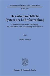 Das arbeitsrechtliche System der Lohnfortzahlung.