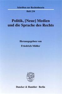 Politik, [Neue] Medien und die Sprache des Rechts.