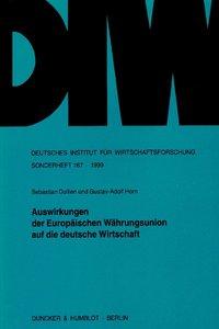 Auswirkungen der Europäischen Währungsunion auf die deutsche Wirtschaft.