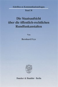 Die Staatsaufsicht über die öffentlich-rechtlichen Rundfunkanstalten.